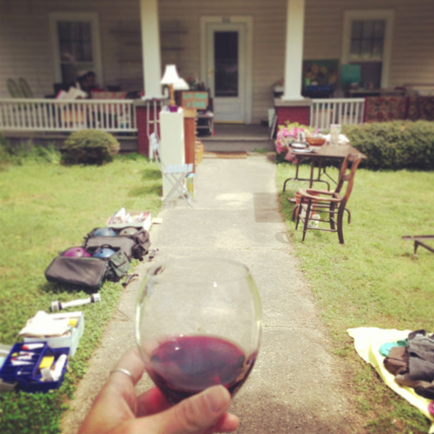 wine + a yard sale at the old house.
